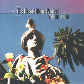 Bread Alone Project: Volume One